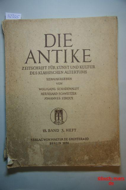 Schweitzer, Johannes Stroux Wolfgang Schadewaldt und Bernhard: Die Antike. Zeitschrift für Kunst und Kultur des klassischen Altertums. 15. Band, 3. Heft.