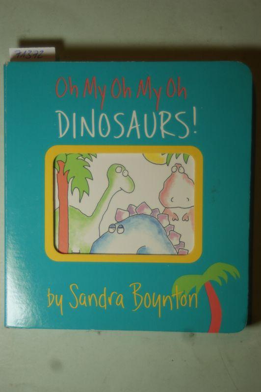 Boynton, Sandra: Oh My Oh My Oh Dinosaurs!