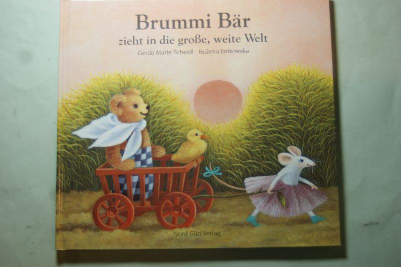M. Scheidl, Gerda und Bozena Jankowska: Brummi Bär zieht in die große, weite Welt