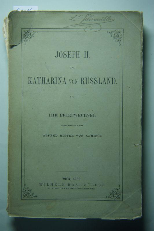 Arneth, Alfred Ritter von, Joseph II. und Katharina von Russland: Joseph II. und Katharina von Russland , Ihr Briefwechsel.