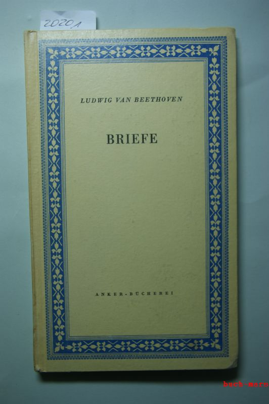 Beethoven, Ludwig van: Briefe.