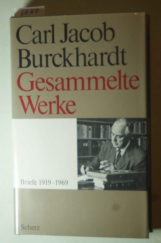 Burckhardt, Carl Jacob: Briefe 1919 - 1969. Gesammelte Werke: Band 6