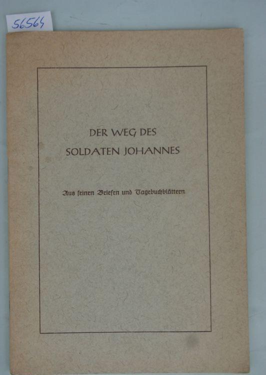 Niermann, Johannes (Text): Der Weg des Soldaten Johannes - aus seinen Briefen und Tagebuchblättern -