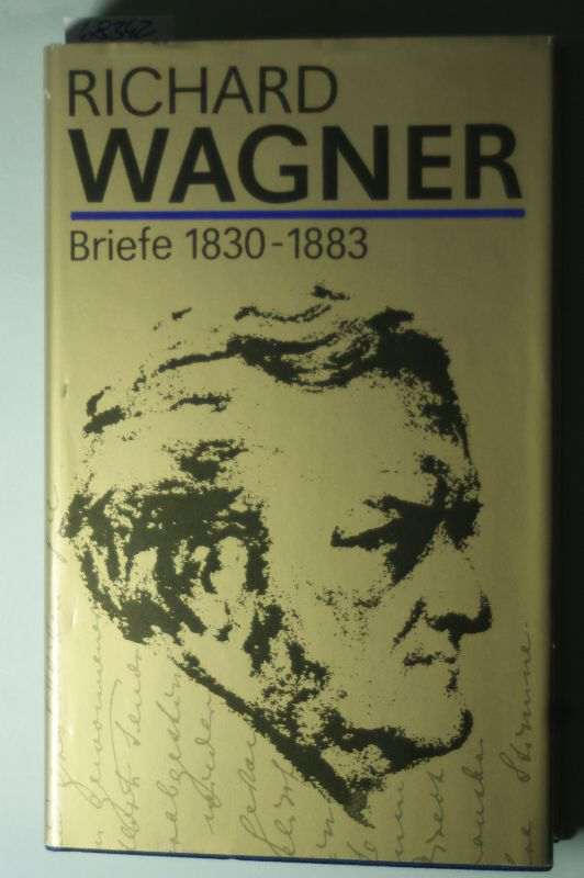 Otto, Werner (Hrsg.): Richard Wagner Briefe 1830-1883.