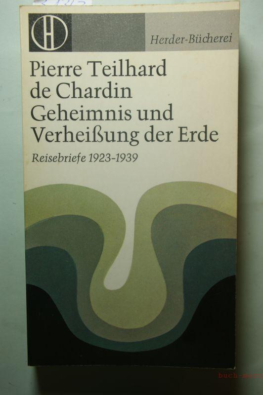 Teilhard de Chardin, Pierre: Geheimnis und Verheißung der Erde. Reisebriefe 1923 - 1939
