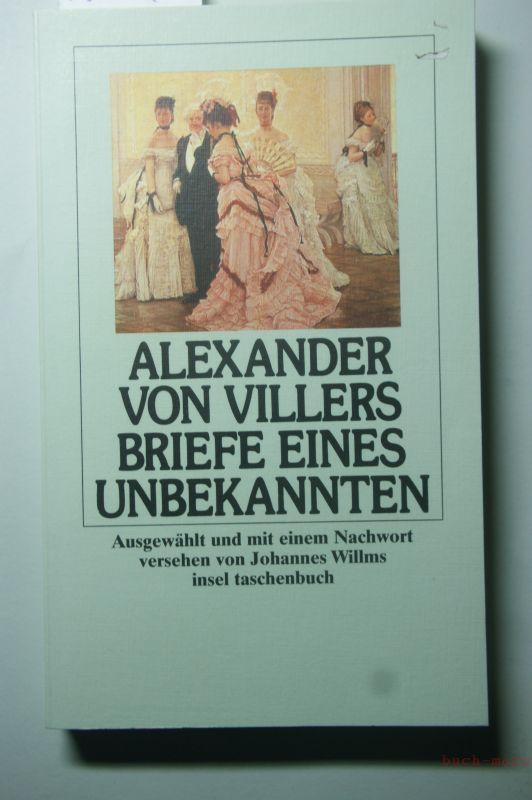 Villers, Alexander von und Johannes [Hrsg.] Willms: Briefe eines Unbekannten.