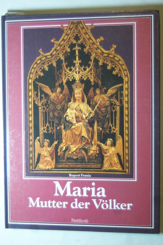 Frania, Rupert: Maria, Mutter der Völker. Mittlerin für den Frieden