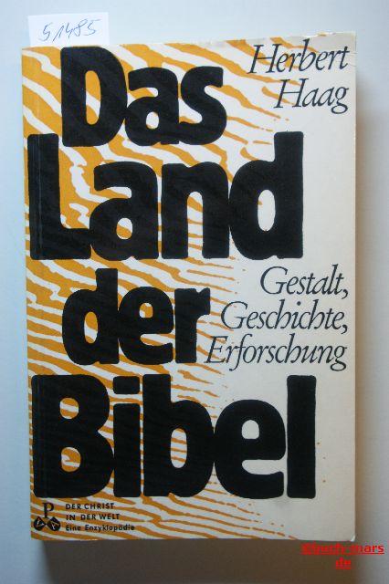 Haag, Herbert: Das Land der Bibel: Gestalt, Geschichte, Erforschung Der Christ in der Welt: Eine Enzyklopädie