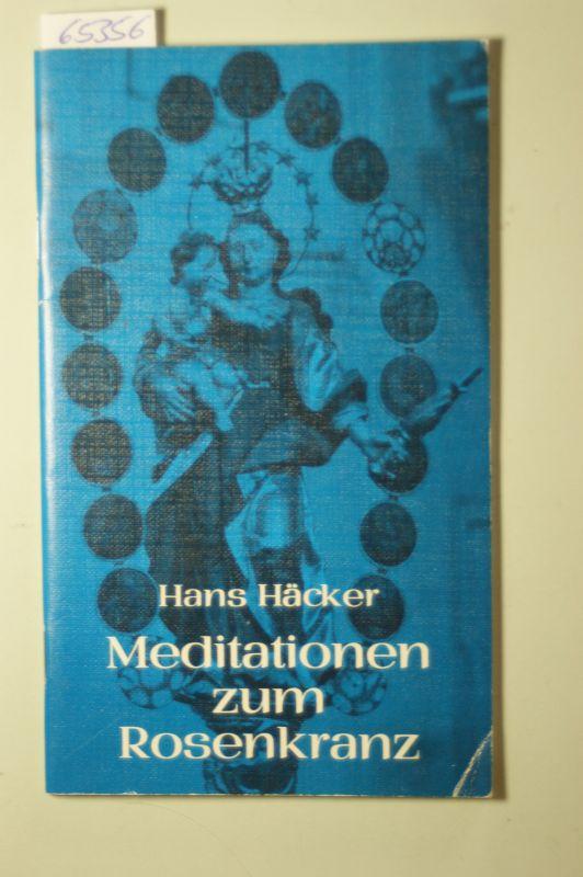 Häcker, Hans: Meditationen zum Rosenkranz. Aktuelle Schriften