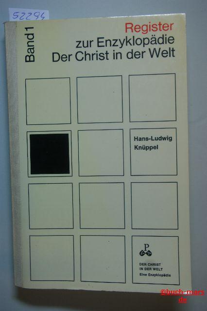 Knüppel, Hans- Ludwig: Register zur Enzyklöpädie Der Christ in der Welt Band 1 für die ersten 75 Bände.