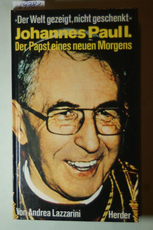 Lazzarini, Andrea: Johannes Paul I. Der Papst eines neuen Morgens