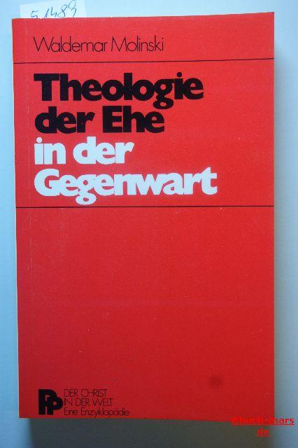 Molinski, Waldemar: Theologie der Ehe in der Gegenwart. von, Der Christ in der Welt : Reihe 7, Die Zeichen des Heils