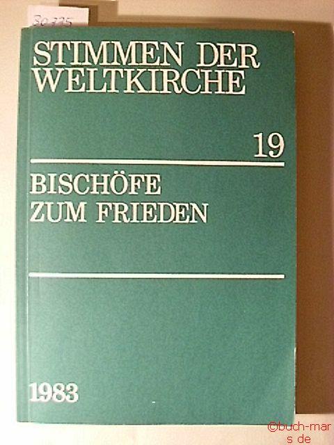 Sekretariat der Deutschen Bischofskonferenz: Stimmen der Weltkirche 19 - Bischöfe zum Frieden;