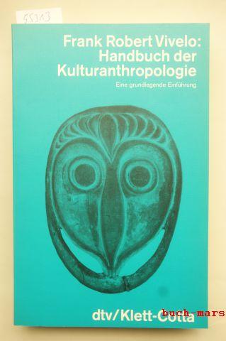 Robert Vivelo, Frank: Handbuch der Kulturanthropologie. Eine grundlegende Einführung.