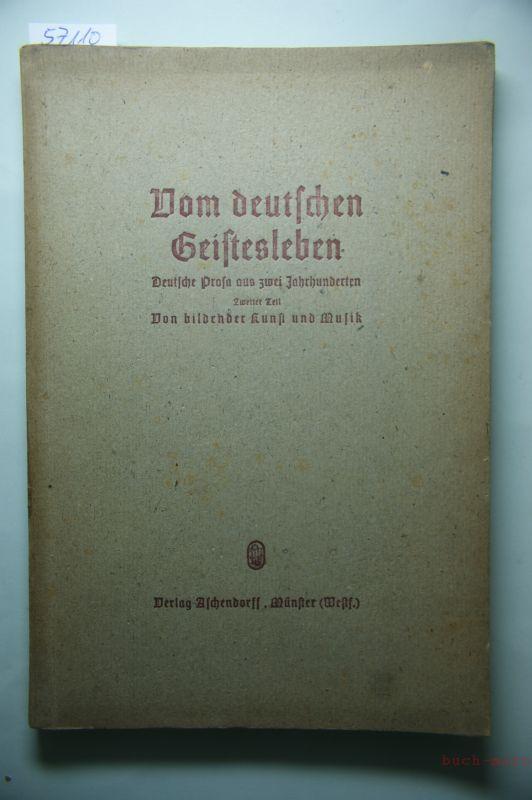 Faßbinder, Franz (Hg.): Von bildender Kunst und Musik Vom deutschen Geistesleben Deutsche Prosa aus zwei Jahrhunderten Zweiter Teil