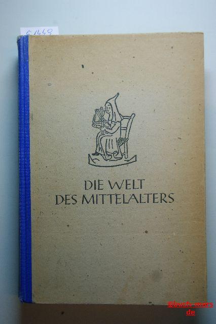 Fassbinder, Franz: Die Welt des Mittelalters. Franz Fassbinder , Friedrich Kortz. In Verb. mit Fr. Pietsch hrsg. v.