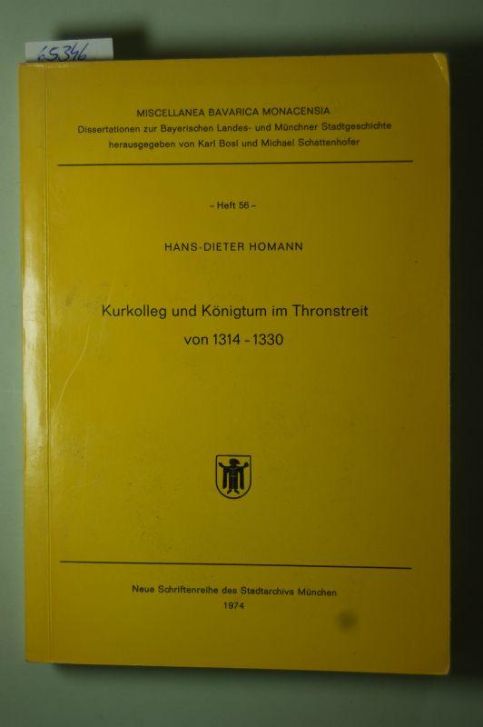 Homann, Hans-Dieter: Kurkolleg und Königtum im Thronstreit von 1314 - 1330 [dreizehnhundertvierzehn bis dreizehnhundertdreissig].
