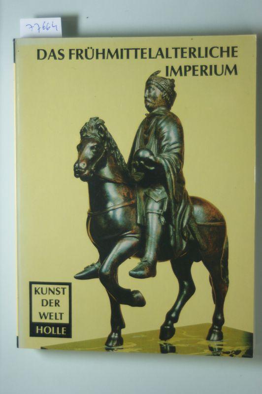 Kubach, Hans Erich [Bearb.].: Das Frühmittelalterliche Imperium
