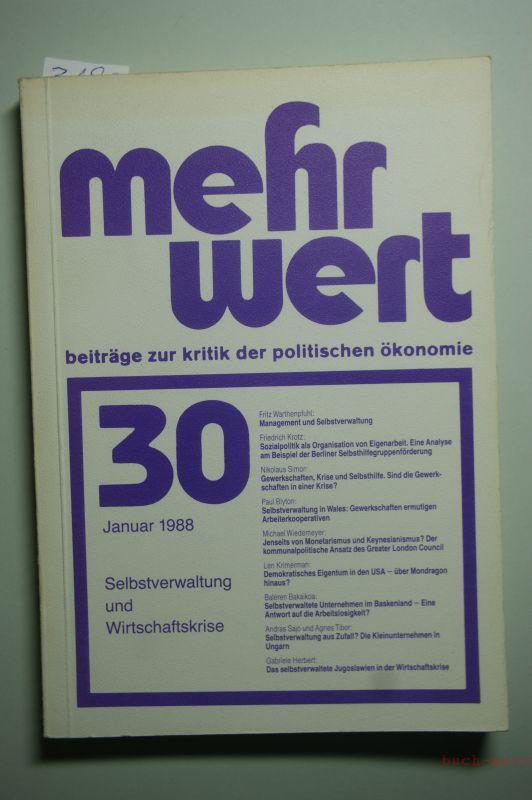 Arndt, Horst [Hrsg.]: Selbstverwaltung und Wirtschaftskrise. Mehrwert ; Nr. 30. Beiträge zur Kritik der politischen Ökonomie. hrsg. in Bremen von: Verein zur Herausgabe d. Mehrwerts e.V. [Horst Arndt ...],