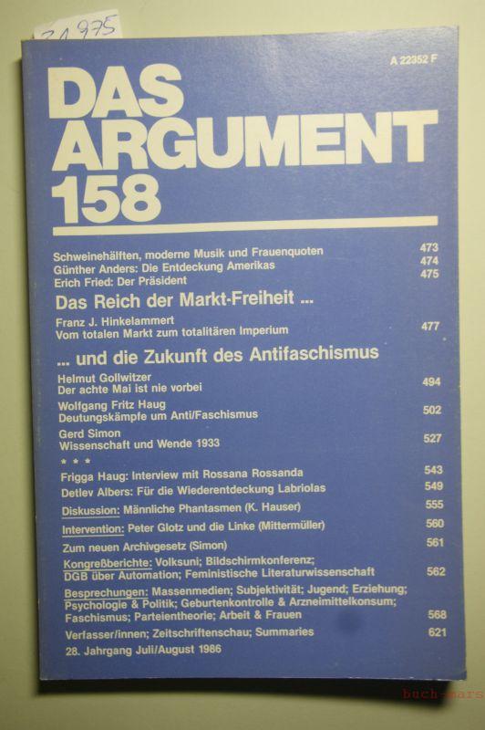 Haug, Wolfgang Fritz (Hrsg.) und Frigga (Hrsg.) Haug: Das Argument Nr. 158: Das Reich der Markt-Freiheit... ...und die Zukunft des Antifaschismus. Heft 7. 8, 1986