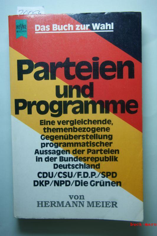 Meier, Hermann: Das Buch zur Wahl. Parteien und Programme. Eine vergleichende, themenbezogene Gegenüberstellung programmatischer Aussagen der Parteien in der BRD, CDU/CSU, F.D.P., SPD, DKP, NPD, Die Grünen