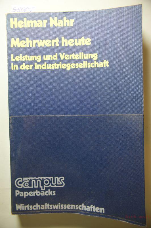Nahr, Helmar: Mehrwert heute. Leistung und Verteilung in der Industriegesellschaft