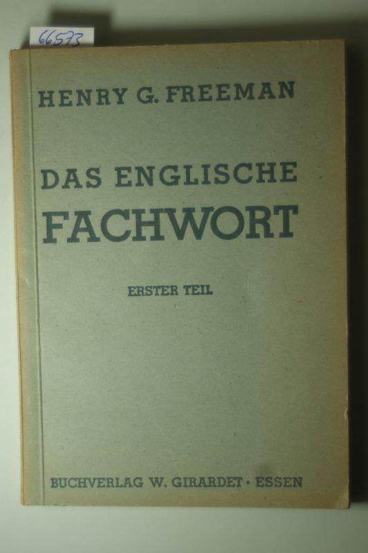 Freeman, Henry George: Das englische Fachwort. 1. Teil