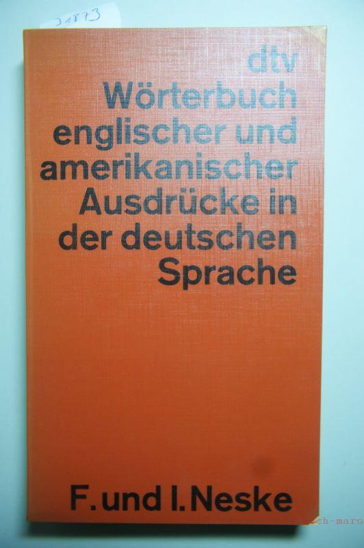 Neske, Fritz und Ingeborg Neske: dtv-Wörterbuch englischer und amerikanischer Ausdrücke in der deutschen Sprache. Fritz u. Ingeborg Neske, dtv ; 3033