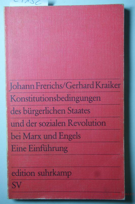 ; Kraiker, Gerhard Frerichs, Johann: Konstitutionsbedingungen des bürgerlichen Staates und der sozialen Revolution bei Marx und Engels : eine Einführung.