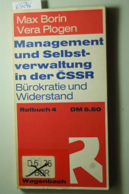 Borin, Max: Management und Selbstverwaltung in der CSSR : Bürokratie u. Widerstand. [Von] ; Vera Plogen