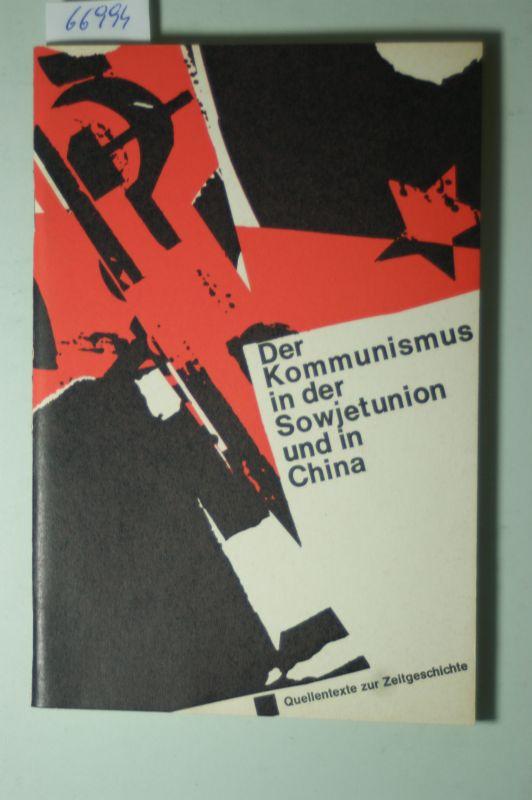 Heumann, Dr. Hans (Hg.)/Neuhöffer und Heinz (Auswahl der Texte): Der Kommunismus in der Sowjetunion und China. Quellentexte zur Zeitgeschichte für die Schule.