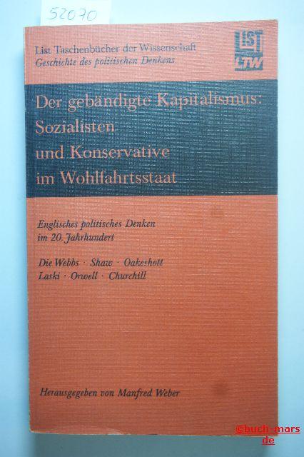 Manfred Weber (Hrsg.): Der gebändigte Kapitalismus: Sozialisten und Konservative im Wohlfahrtsstaat