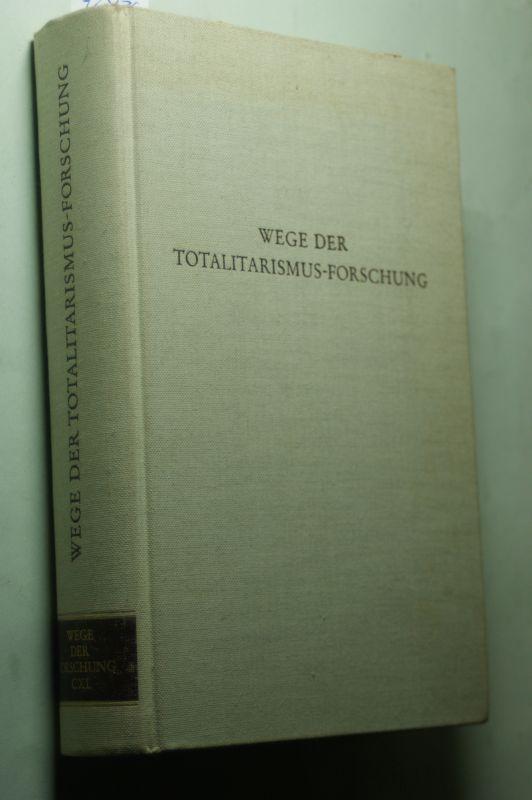 Seidel, Bruno: Wege der Totalitarismus-Forschung. Hrsg. von u. Siegfried Jenkner, Wege der Forschung ; Bd. 140.