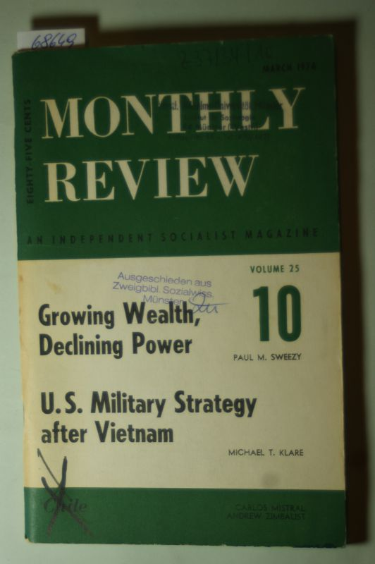 Sweezy, Paul M. and Michael T. Klare: Monthly Review Volume 25.. Growing Wealth, Declining Power. U.S. Military Strategy after Vietnam.
