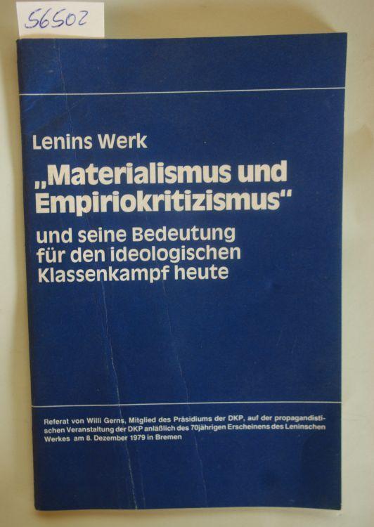 Willi Gerns und Lenin: Materialismus und Empiriokritizismus und seine Bedeutung für den ideologischen Klassenkampf heute.