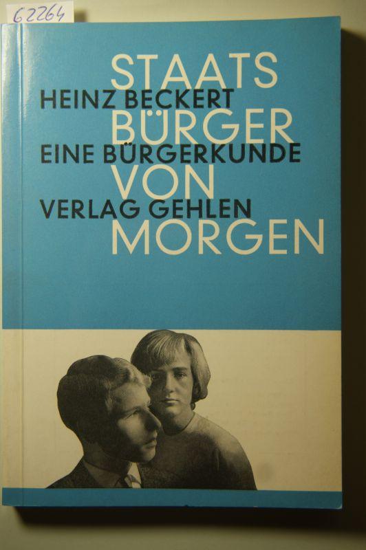 Beckert, Heinz: Staatsbürger von Morgen - Eine Bürgerkunde. Ein Arbeitsbuch zur politischen Bildung.