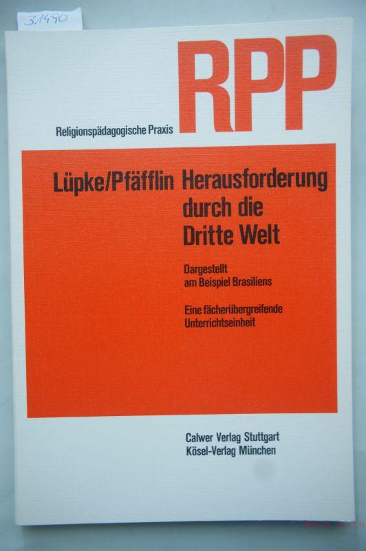 Rolf Lüpke/Georg Friedrich Pfäfflin: Herausforderung durch die Dritte Welt - Dargestellt am Beispiel Brasiliens. Eine fächerübergreifende Unterrichtseinheit.