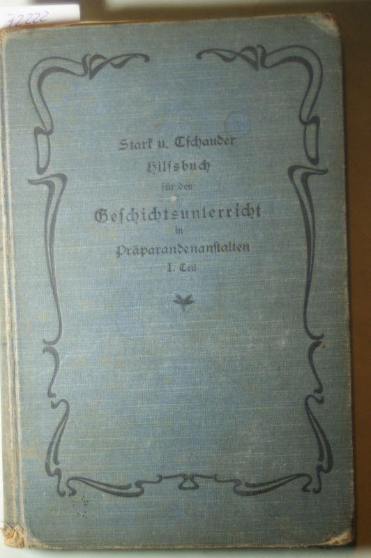 Stark, F. und F. Tschauder: Hilfsbuch für den Geschichtsunterricht in Präparandenanstalten. I. Teil: Deutsche und brandenburgisch-preußische Geschichte.