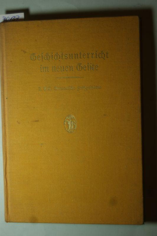 Walburg (Hrsg.), Friedrich: Geschichtsunterricht im neuen Geiste. 2. Teil: Germanische Frühgeschichte. Hrsg. im Namen der Arbeitsgemeinschaft für Geschichtsunterricht des Bremischen Lehrervereins.