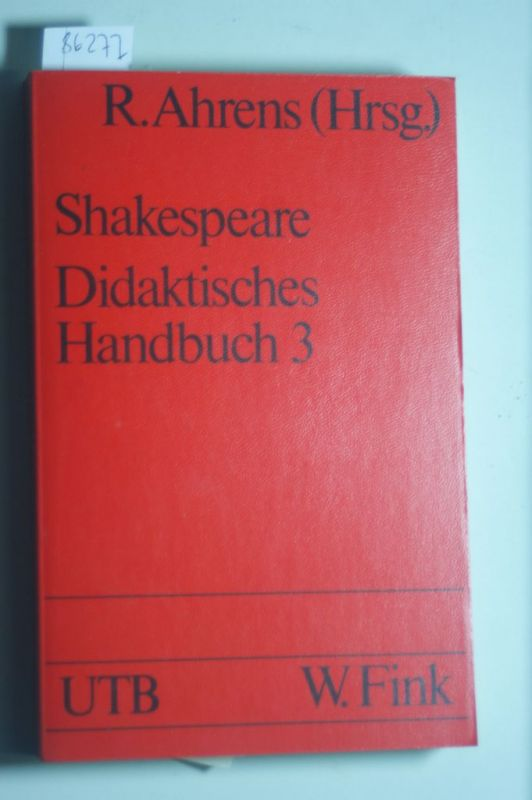 Ahrens, Rüdiger. und William Shakespeare: William Shakespeare. Didaktisches Handbuch III.