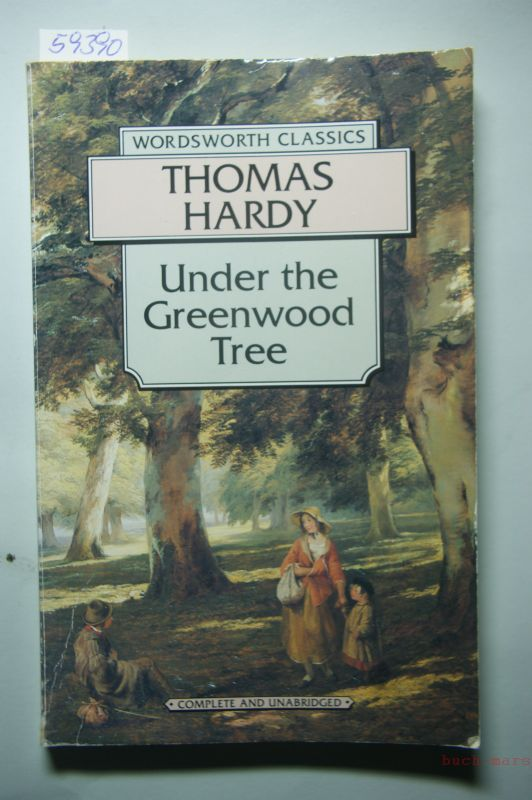 Hardy, Thomas: Under the Greenwood Tree (Wordsworth Collection)