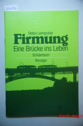 Leimgruber, Stephan: Firmung - Eine Brücke ins Leben. Schülerbuch