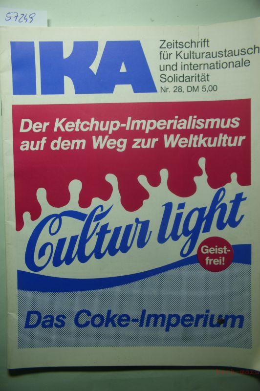 IKA. Zeitschrift für Kulturaustausch und internationale solidarität. Der Ketchup-Imperialismus auf dem Weg zur Weltkultur. Das Coke-Imperium. Cultur light.