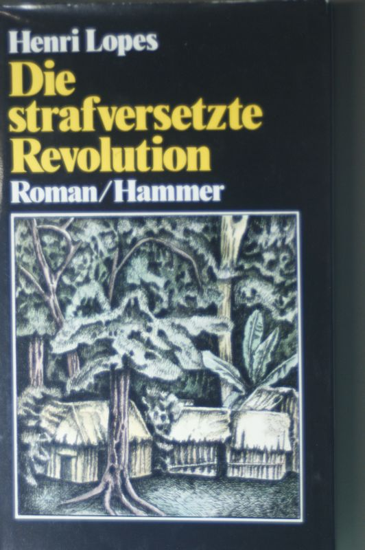 Lopes, Henri: Die strafversetzte Revolution. Roman