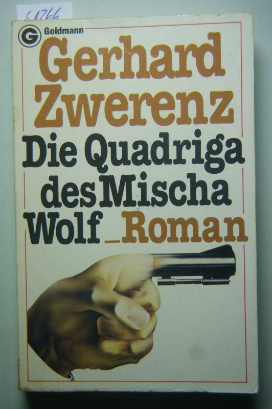 Zwerenz, Gerhard: Die Quadriga des Mischa Wolf.