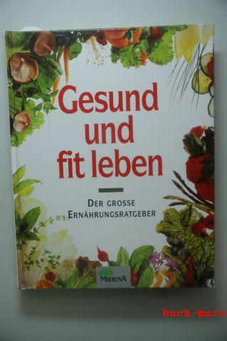 Ilies, Angelika: Gesund und fit leben Der grosse Ernährungsratgeber.
