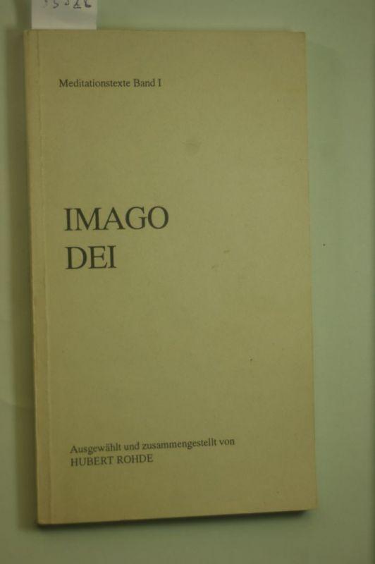 Rohde, Hubert: Imago Dei. Meditationstexte Band 1
