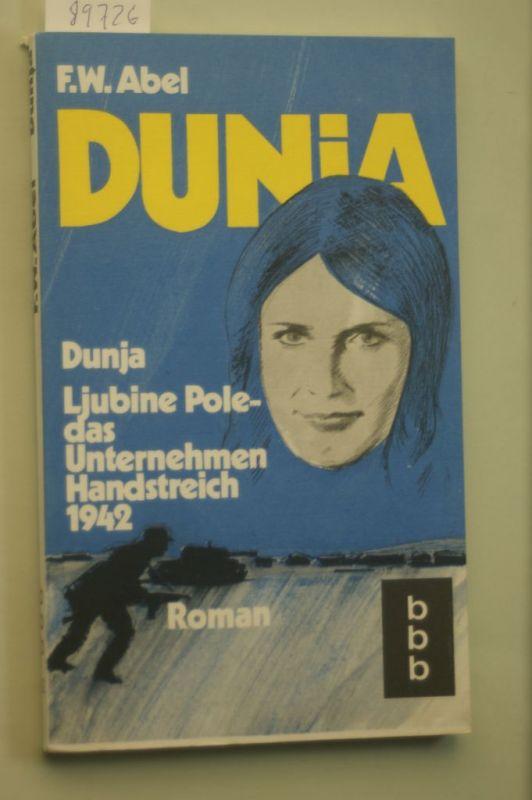 F. W. Abel: Dunja Ljubine Pole - das Unternehmen Handstreich 1942