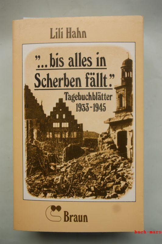 Hahn, Lili: bis alles in Scherben fällt. Tagebuchblätter 1933 - 1945