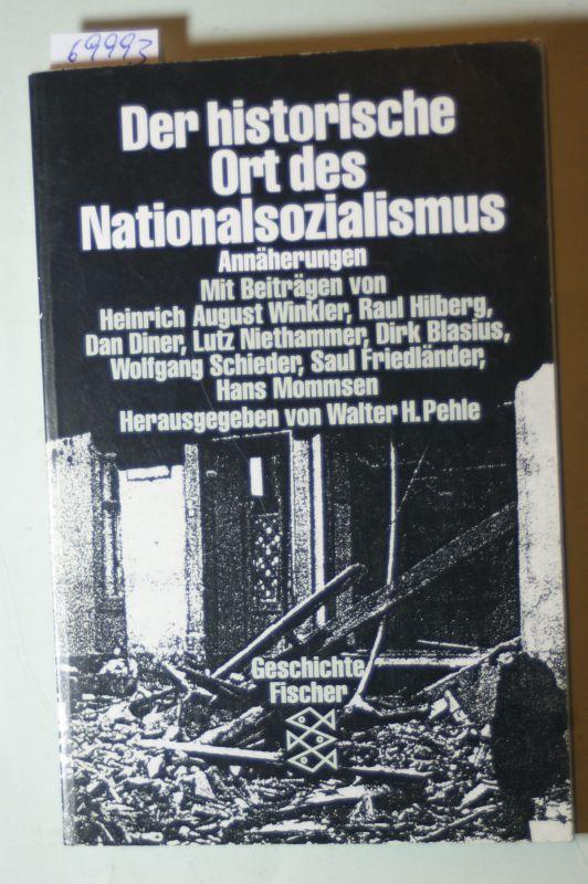 Pehle, Walter H.: Der historische Ort des Nationalsozialismus. Annäherungen.